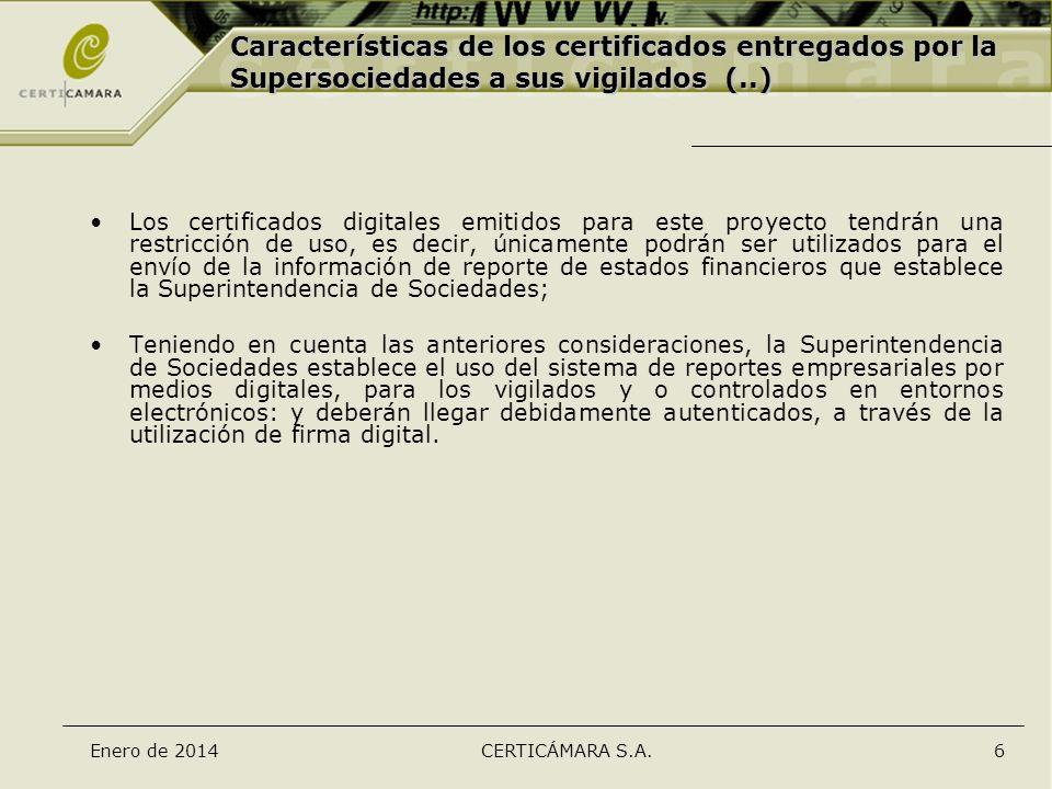 Enero de 2014CERTICÁMARA S.A.6 Los certificados digitales emitidos para este proyecto tendrán una restricción de uso, es decir, únicamente podrán ser