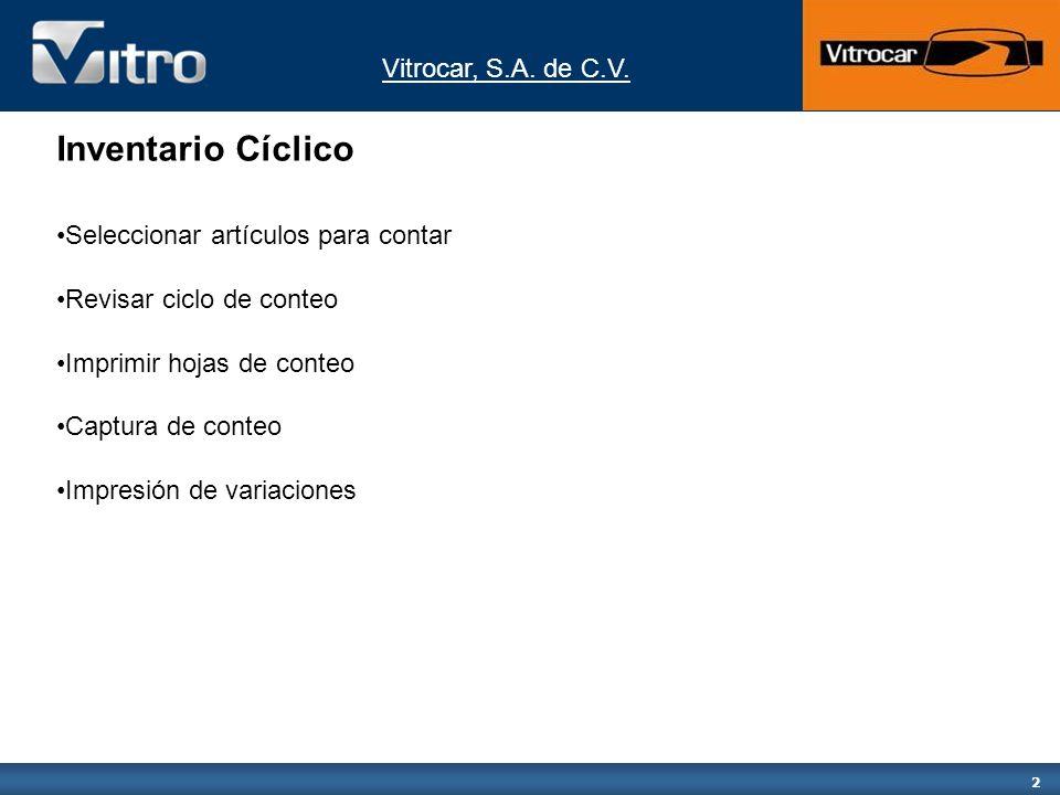 2 Inventario Cíclico Seleccionar artículos para contar Revisar ciclo de conteo Imprimir hojas de conteo Captura de conteo Impresión de variaciones