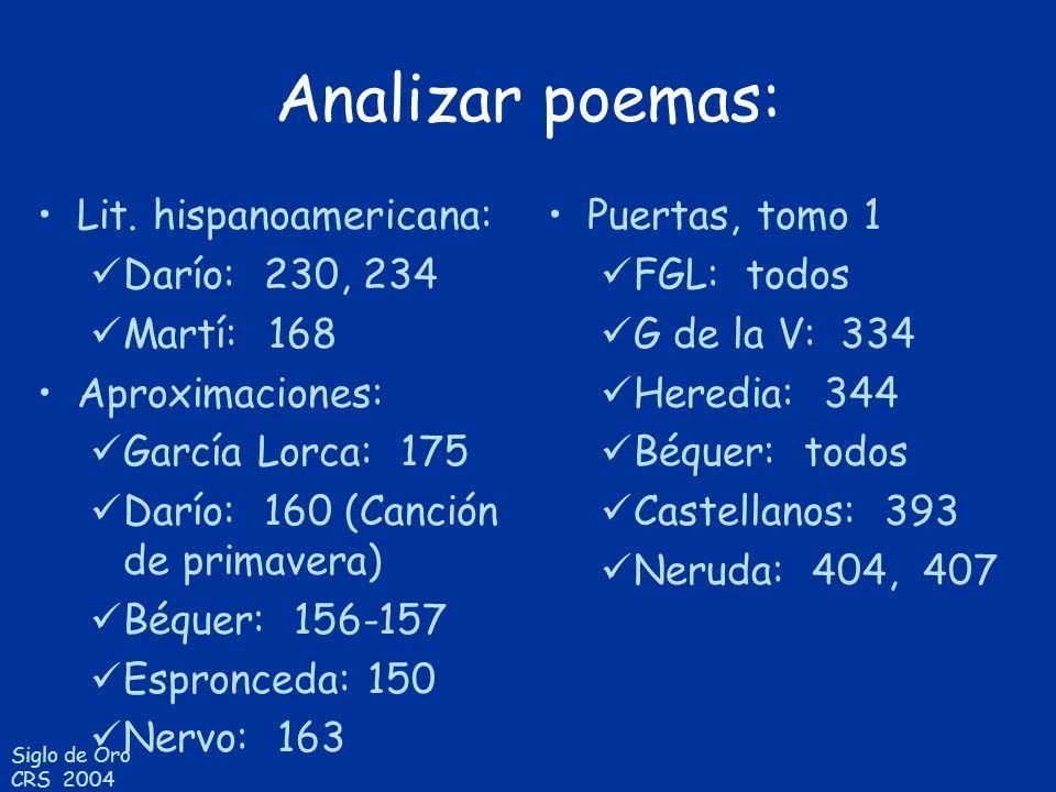 Siglo de Oro CRS 2004 Analizar poemas: Lit. hispanoamericana: Darío: 230, 234 Martí: 168 Aproximaciones: García Lorca: 175 Darío: 160 (Canción de prim