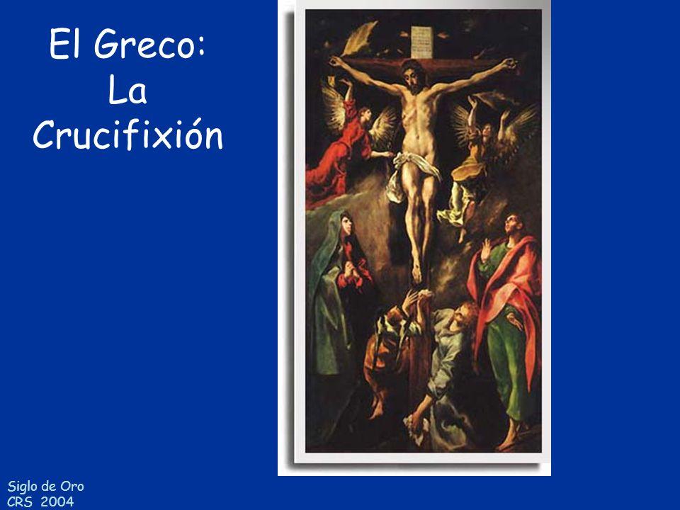 Siglo de Oro CRS 2004 El Greco: La Crucifixión
