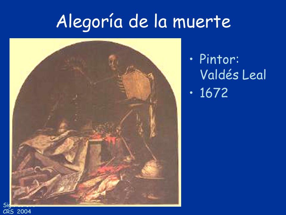 Siglo de Oro CRS 2004 Alegoría de la muerte Pintor: Valdés Leal 1672