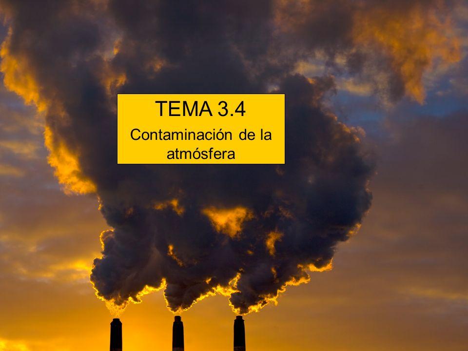 TEMA 3.4 Contaminación de la atmósfera