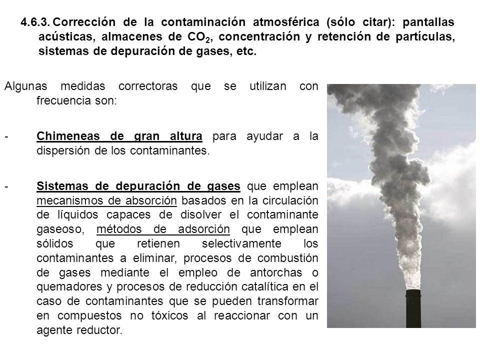 4.6.3.Corrección de la contaminación atmosférica (sólo citar): pantallas acústicas, almacenes de CO 2, concentración y retención de partículas, sistemas de depuración de gases, etc.