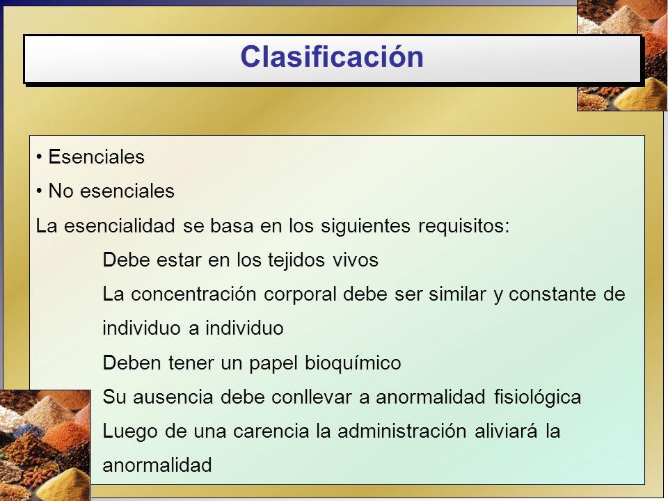 Esenciales No esenciales La esencialidad se basa en los siguientes requisitos: Debe estar en los tejidos vivos La concentración corporal debe ser simi