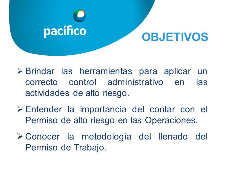 OBJETIVOS Brindar las herramientas para aplicar un correcto control administrativo en las actividades de alto riesgo. Entender la importancia del cont