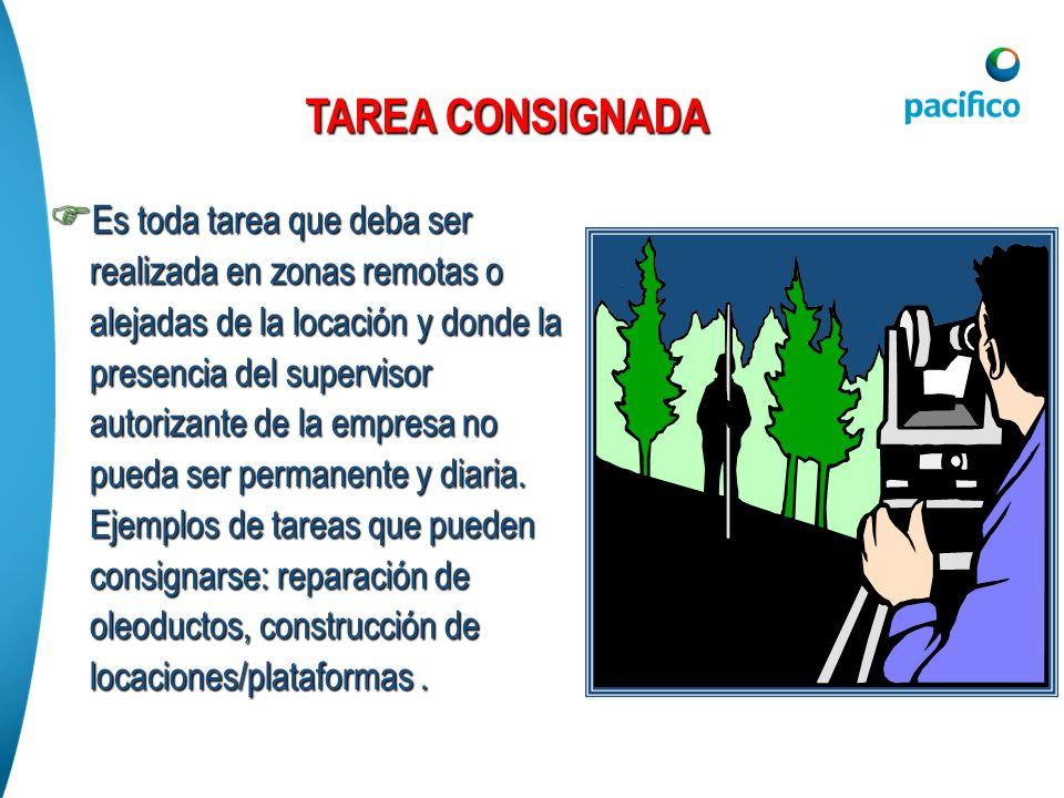 Es toda tarea que deba ser realizada en zonas remotas o alejadas de la locación y donde la presencia del supervisor autorizante de la empresa no pueda