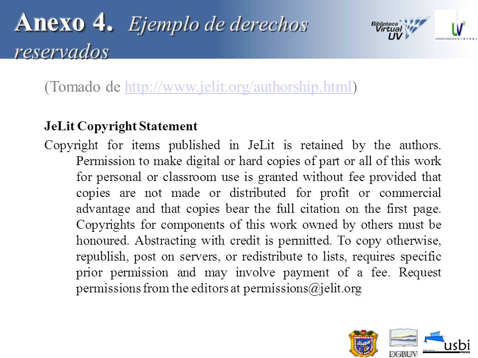 (Tomado de http://www.jelit.org/authorship.html)http://www.jelit.org/authorship.html JeLit Copyright Statement Copyright for items published in JeLit