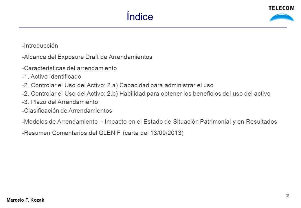Marcelo F. Kozak Índice 2 Introducción Alcance del Exposure Draft de Arrendamientos Características del arrendamiento 1. Activo Identificado 2. Contro