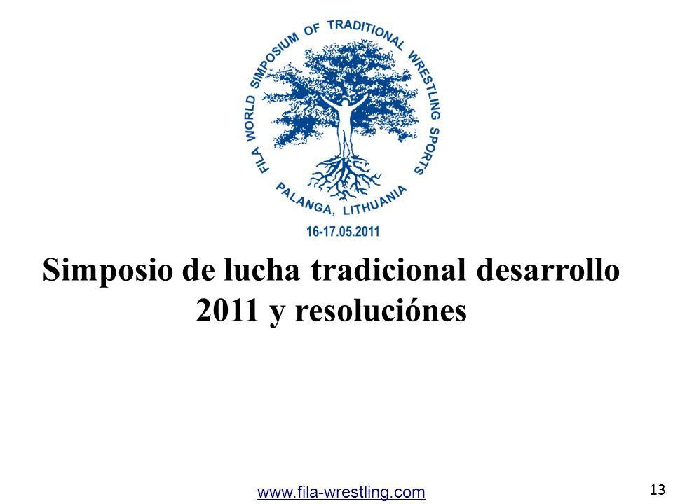 Simposio de lucha tradicional desarrollo 2011 y resoluciónes 13 www.fila-wrestling.com
