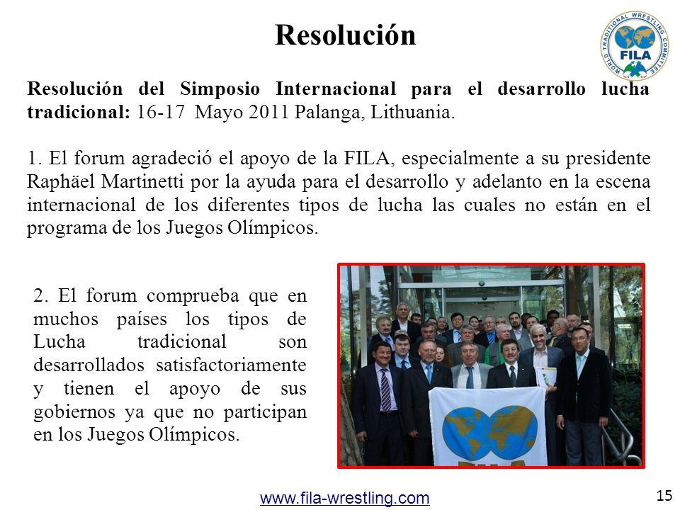 15 www.fila-wrestling.com Resolución 2. El forum comprueba que en muchos países los tipos de Lucha tradicional son desarrollados satisfactoriamente y