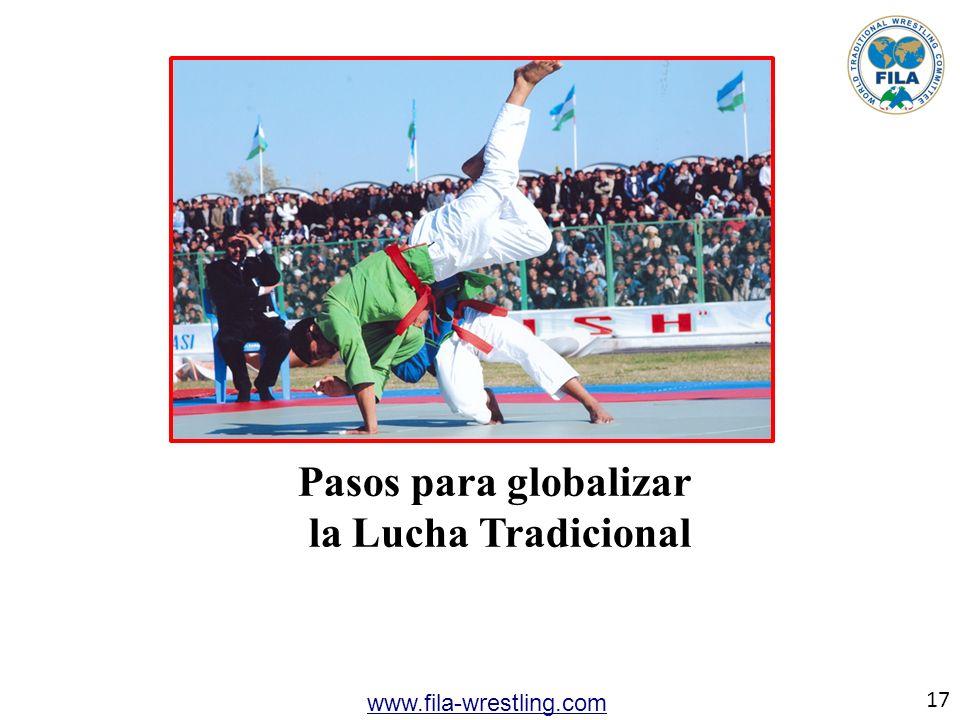 17 www.fila-wrestling.com Pasos para globalizar la Lucha Tradicional