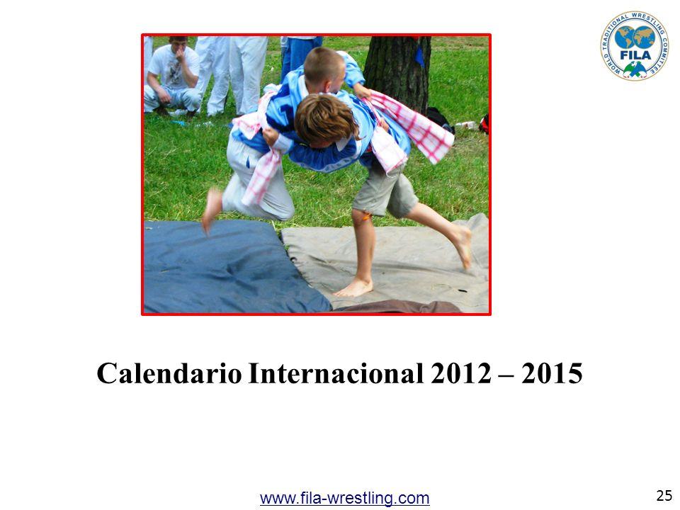 25 www.fila-wrestling.com Calendario Internacional 2012 – 2015