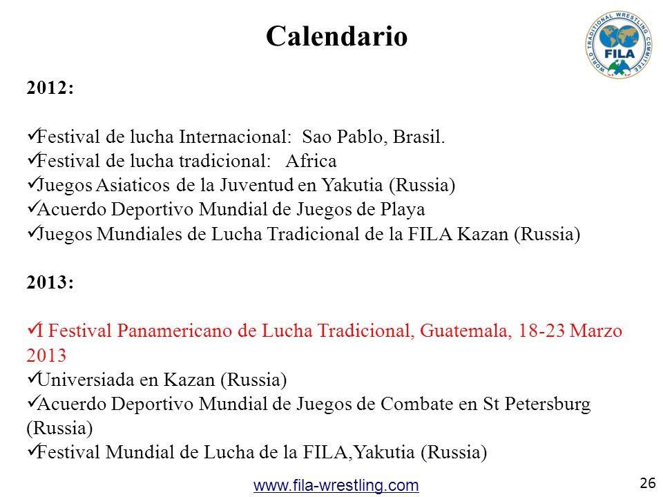 26 www.fila-wrestling.com Calendario 2012: Festival de lucha Internacional: Sao Pablo, Brasil. Festival de lucha tradicional: Africa Juegos Asiaticos