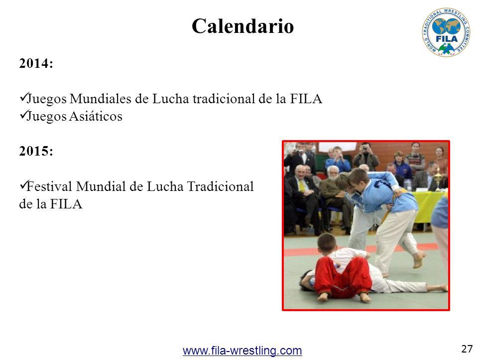 27 www.fila-wrestling.com Calendario 2014: Juegos Mundiales de Lucha tradicional de la FILA Juegos Asiáticos 2015: Festival Mundial de Lucha Tradicion