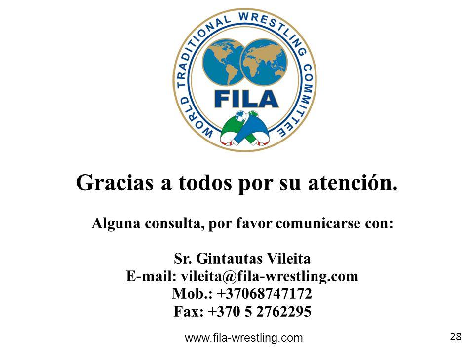 Gracias a todos por su atención. 28 www.fila-wrestling.com Alguna consulta, por favor comunicarse con: Sr. Gintautas Vileita E-mail: vileita@fila-wres
