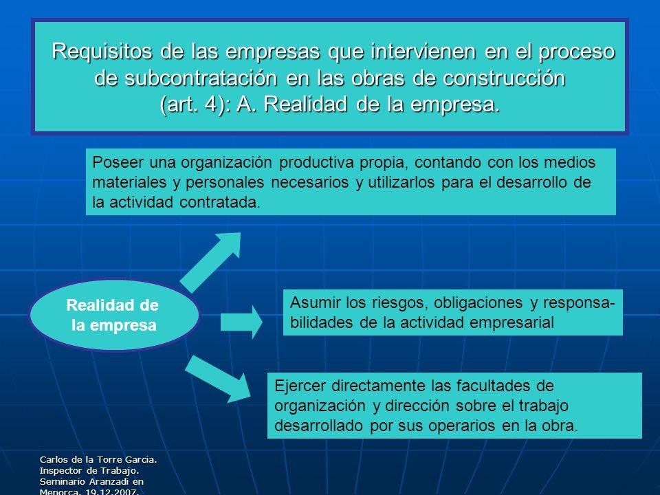 Carlos de la Torre Garcia. Inspector de Trabajo. Seminario Aranzadi en Menorca. 19.12.2007. Requisitos de las empresas que intervienen en el proceso d