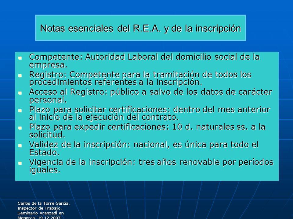 Carlos de la Torre Garcia. Inspector de Trabajo. Seminario Aranzadi en Menorca. 19.12.2007. Notas esenciales del R.E.A. y de la inscripción Competente