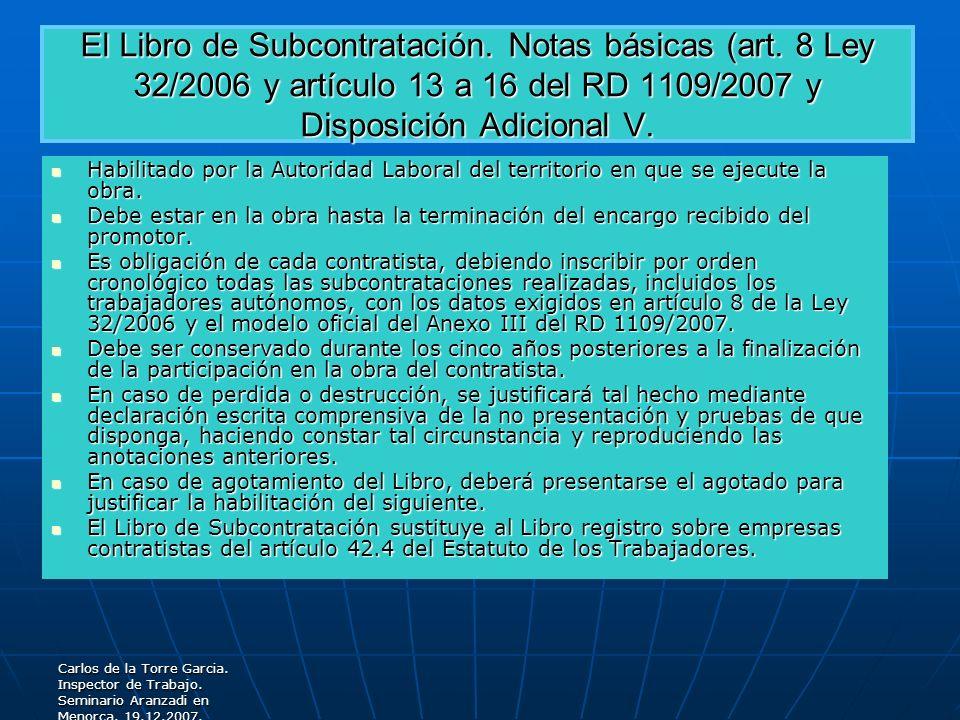 Carlos de la Torre Garcia. Inspector de Trabajo. Seminario Aranzadi en Menorca. 19.12.2007. El Libro de Subcontratación. Notas básicas (art. 8 Ley 32/