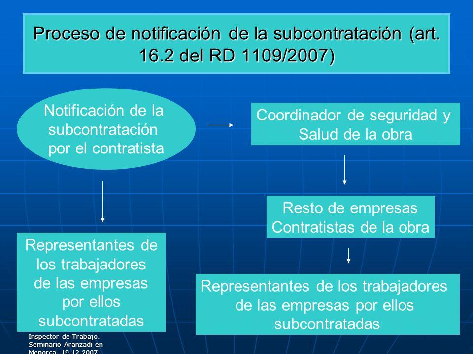 Carlos de la Torre Garcia. Inspector de Trabajo. Seminario Aranzadi en Menorca. 19.12.2007. Proceso de notificación de la subcontratación (art. 16.2 d