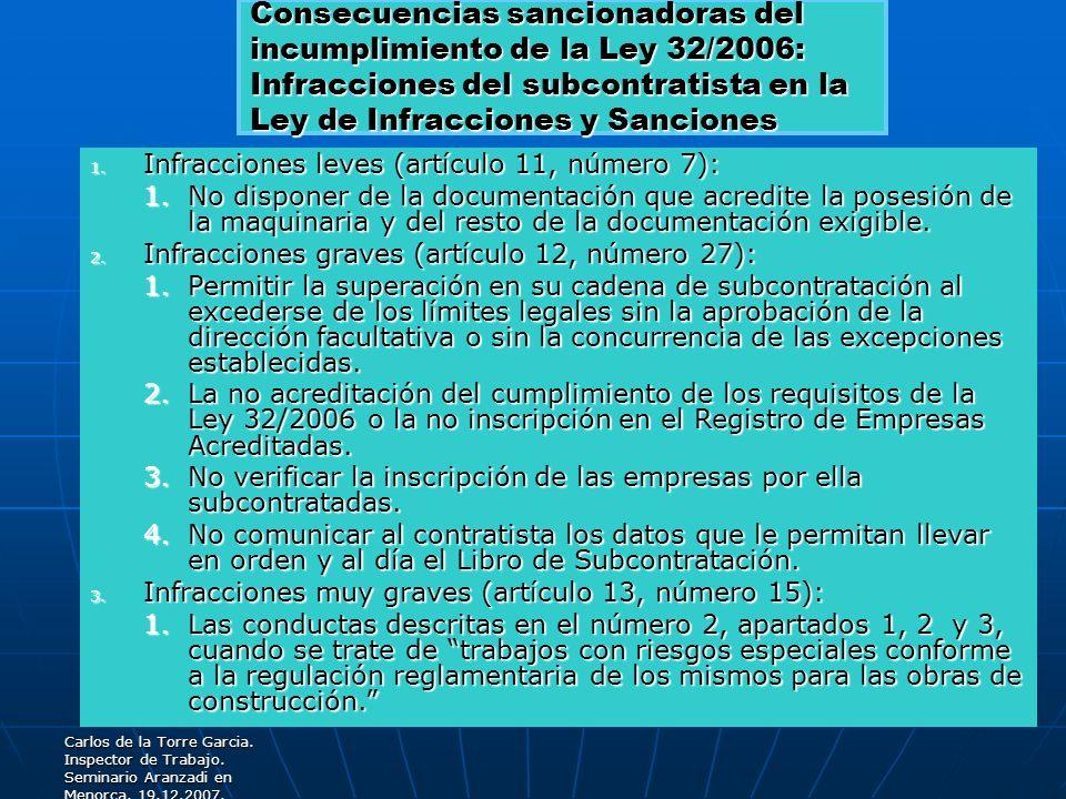 Carlos de la Torre Garcia. Inspector de Trabajo. Seminario Aranzadi en Menorca. 19.12.2007. 1.32/2006. Consecuencias sancionadoras del incumplimiento