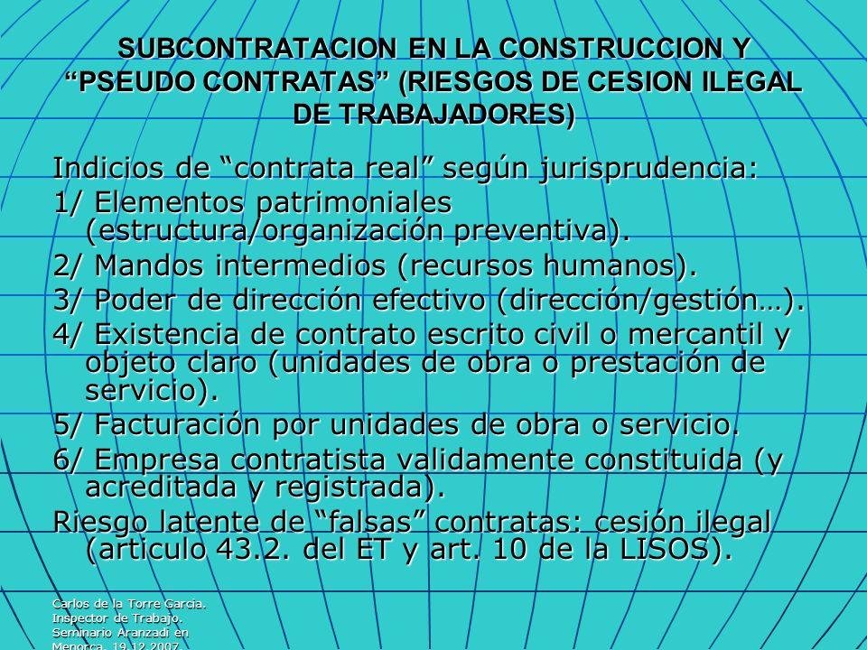 Carlos de la Torre Garcia. Inspector de Trabajo. Seminario Aranzadi en Menorca. 19.12.2007. SUBCONTRATACION EN LA CONSTRUCCION Y PSEUDO CONTRATAS (RIE