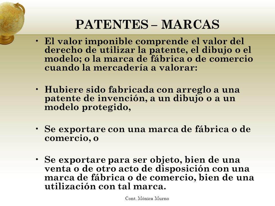 PATENTES – MARCAS El valor imponible comprende el valor del derecho de utilizar la patente, el dibujo o el modelo; o la marca de fábrica o de comercio
