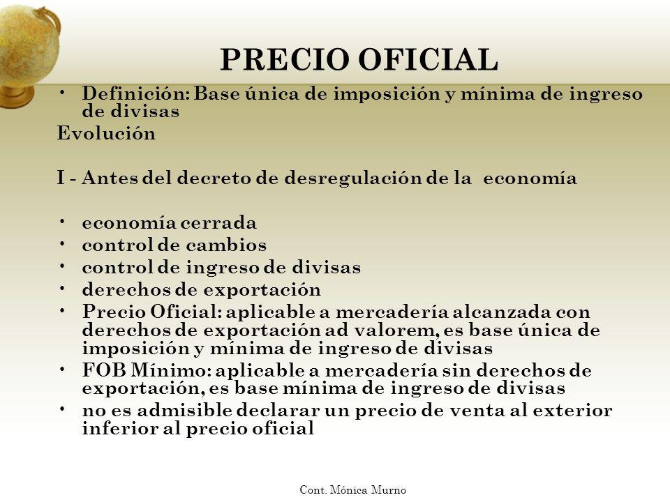 PRECIO OFICIAL Definición: Base única de imposición y mínima de ingreso de divisas Evolución I - Antes del decreto de desregulación de la economía eco