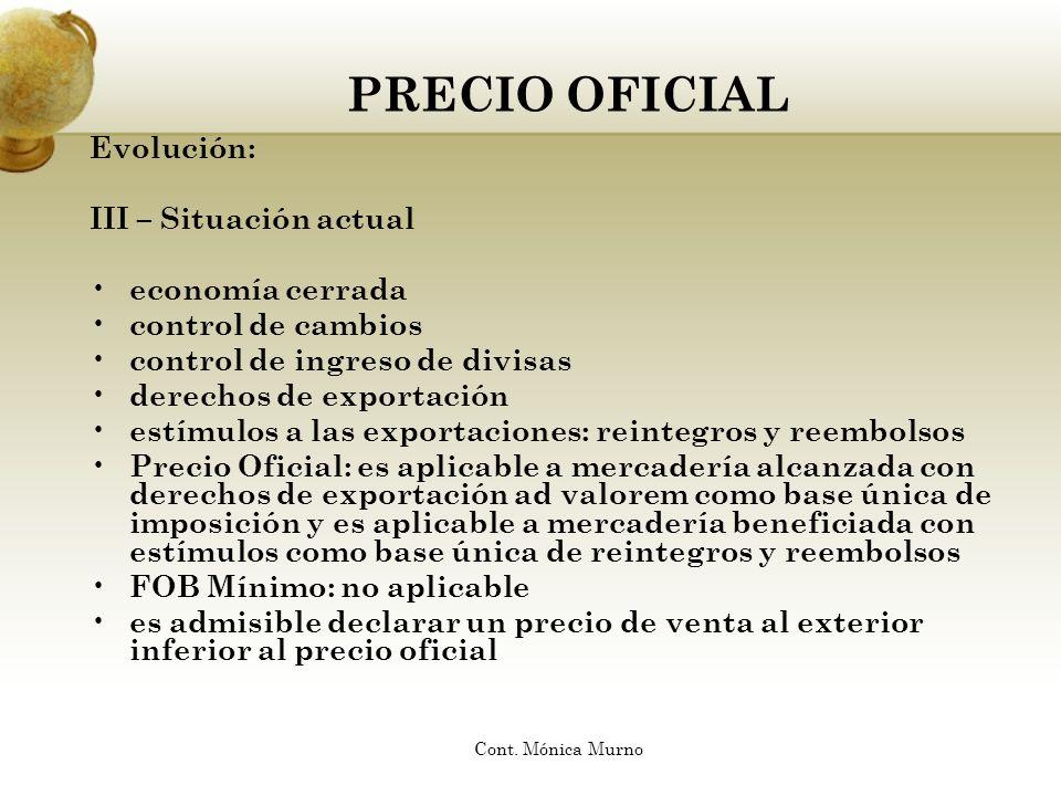 PRECIO OFICIAL Evolución: III – Situación actual economía cerrada control de cambios control de ingreso de divisas derechos de exportación estímulos a