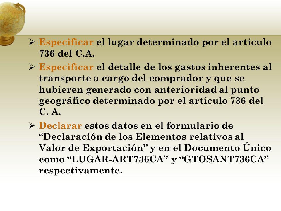 Especificar el lugar determinado por el artículo 736 del C.A. Especificar el detalle de los gastos inherentes al transporte a cargo del comprador y qu