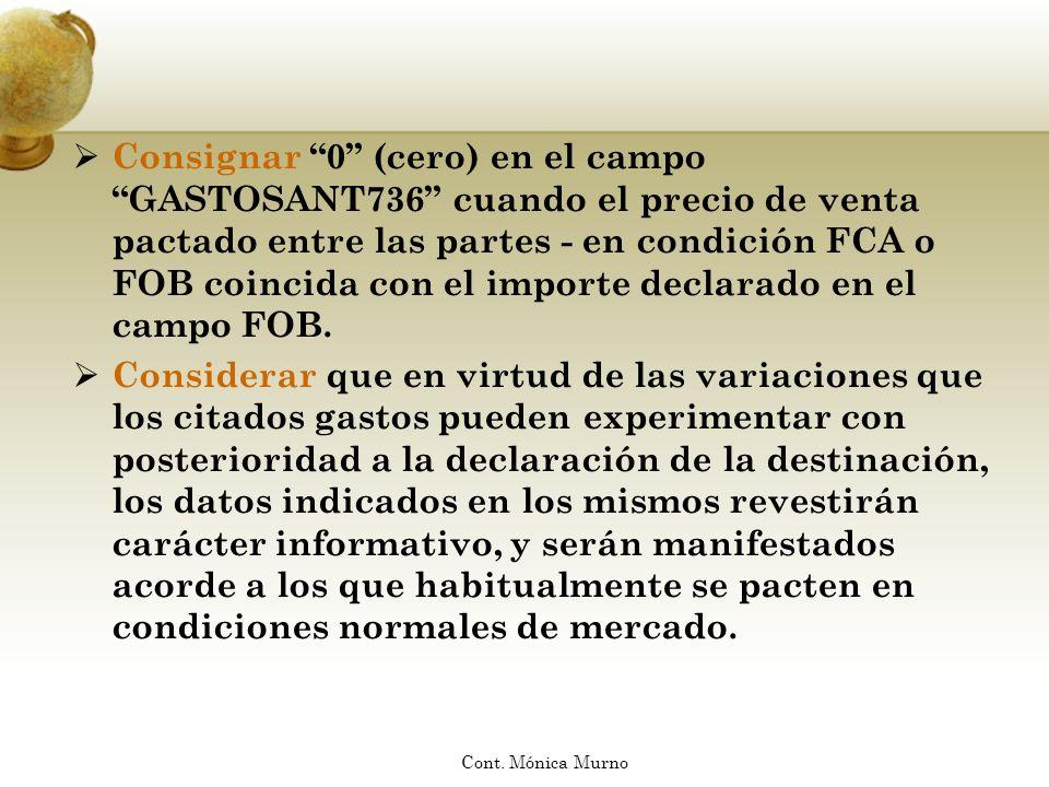 Consignar 0 (cero) en el campo GASTOSANT736 cuando el precio de venta pactado entre las partes - en condición FCA o FOB coincida con el importe declar