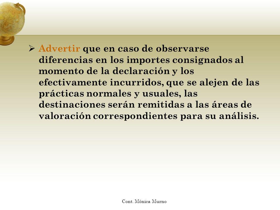 Advertir que en caso de observarse diferencias en los importes consignados al momento de la declaración y los efectivamente incurridos, que se alejen