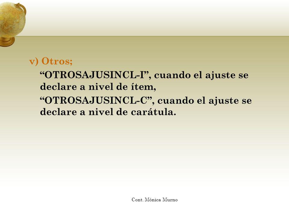 v) Otros; OTROSAJUSINCL-I, cuando el ajuste se declare a nivel de ítem, OTROSAJUSINCL-C, cuando el ajuste se declare a nivel de carátula. Cont. Mónica
