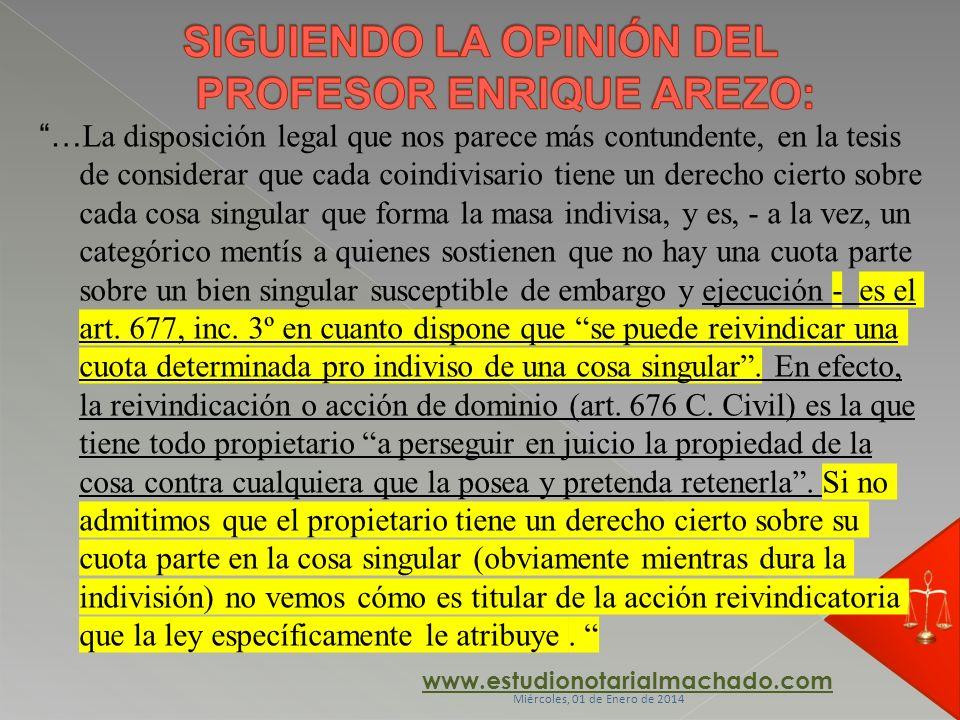 … La disposición legal que nos parece más contundente, en la tesis de considerar que cada coindivisario tiene un derecho cierto sobre cada cosa singul