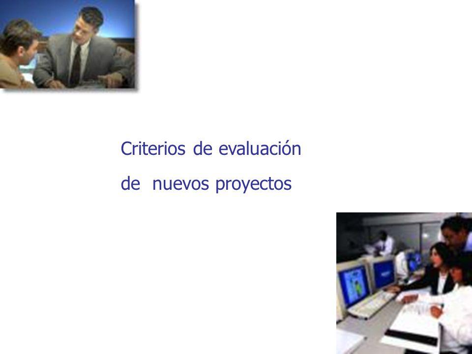Criterios de evaluación de nuevos proyectos