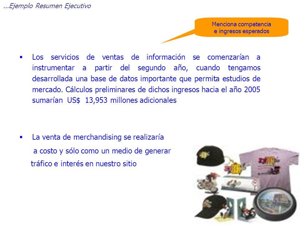 Menciona competencia e ingresos esperados Los servicios de ventas de información se comenzarían a instrumentar a partir del segundo año, cuando tengam