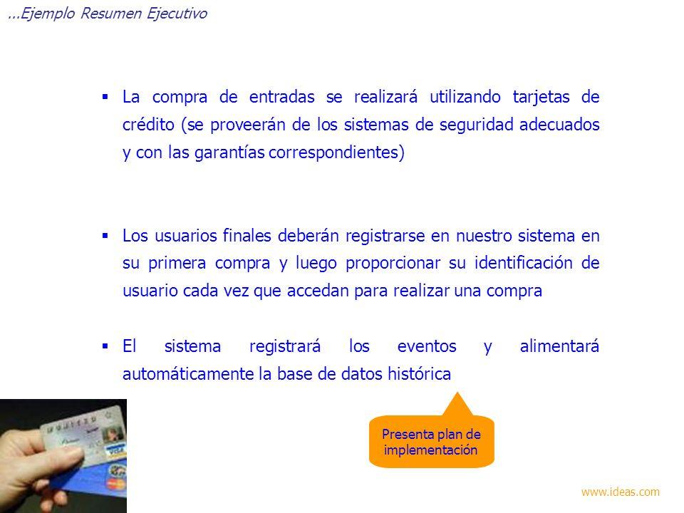 La compra de entradas se realizará utilizando tarjetas de crédito (se proveerán de los sistemas de seguridad adecuados y con las garantías correspondi