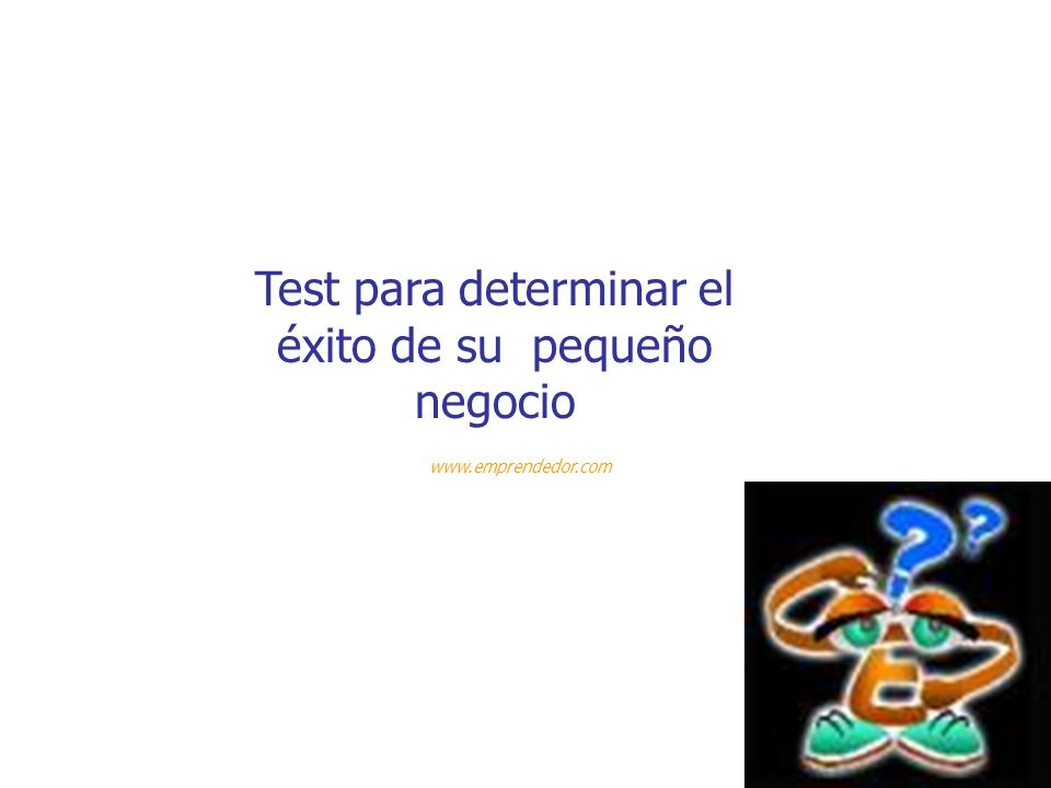 Test para determinar el éxito de su pequeño negocio www.emprendedor.com