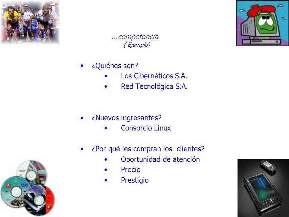 ¿Quiénes son? Los Cibernéticos S.A. Red Tecnológica S.A. ¿Nuevos ingresantes? Consorcio Linux ¿Por qué les compran los clientes? Oportunidad de atenci