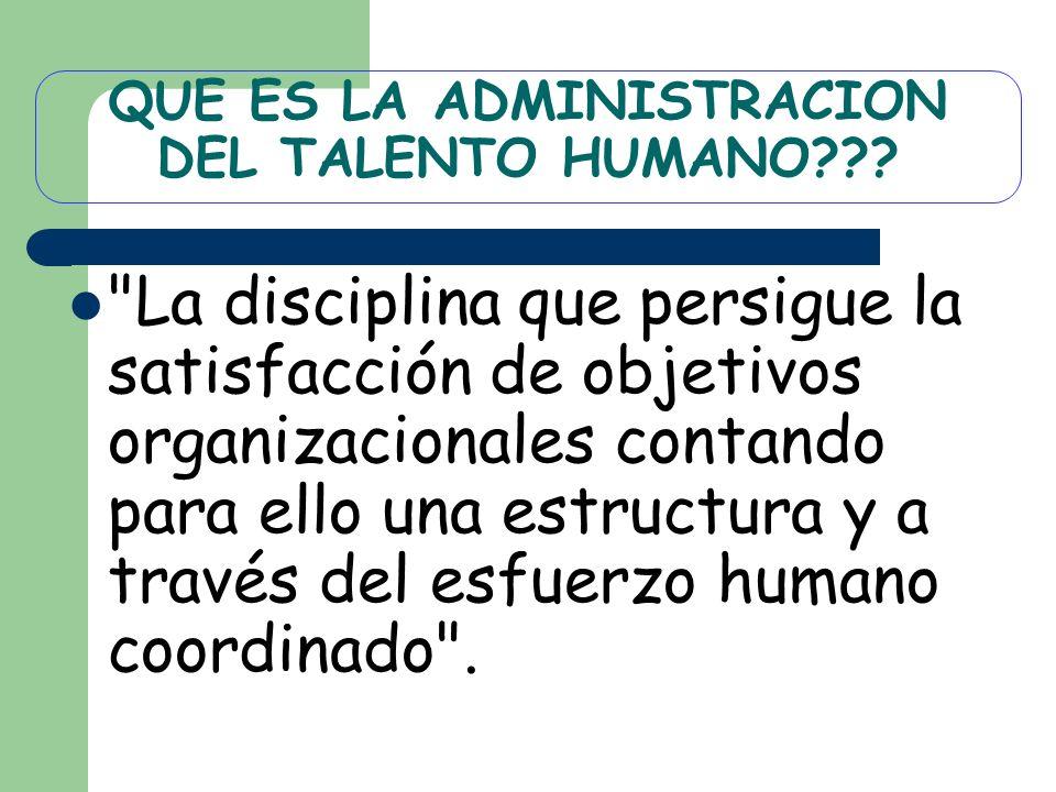 QUE ES LA ADMINISTRACION DEL TALENTO HUMANO???