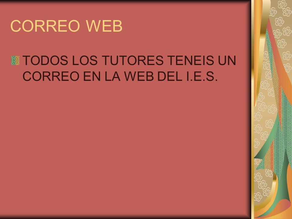 CORREO WEB TODOS LOS TUTORES TENEIS UN CORREO EN LA WEB DEL I.E.S.