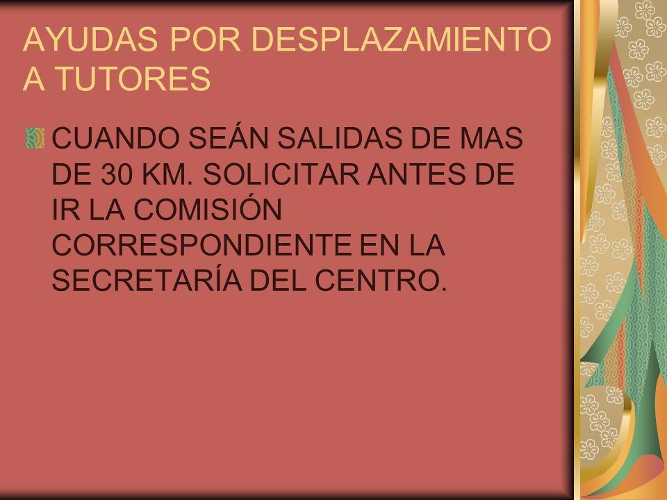 AYUDAS POR DESPLAZAMIENTO A TUTORES CUANDO SEÁN SALIDAS DE MAS DE 30 KM.