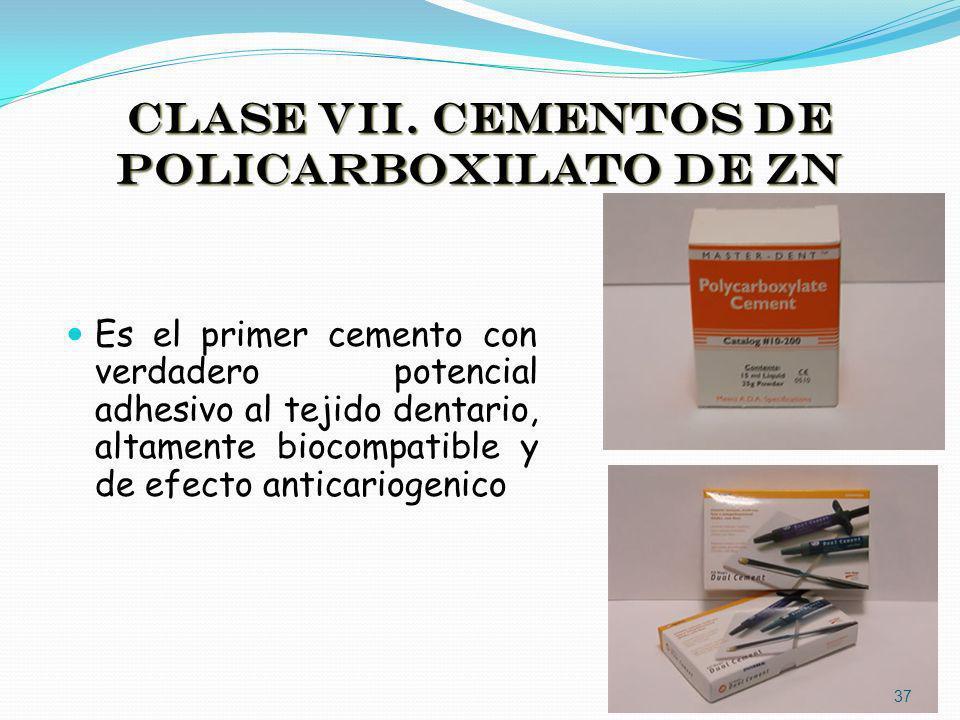 CLASE VII. CEMENTOS DE POLICARBOXILATO DE ZN Es el primer cemento con verdadero potencial adhesivo al tejido dentario, altamente biocompatible y de ef