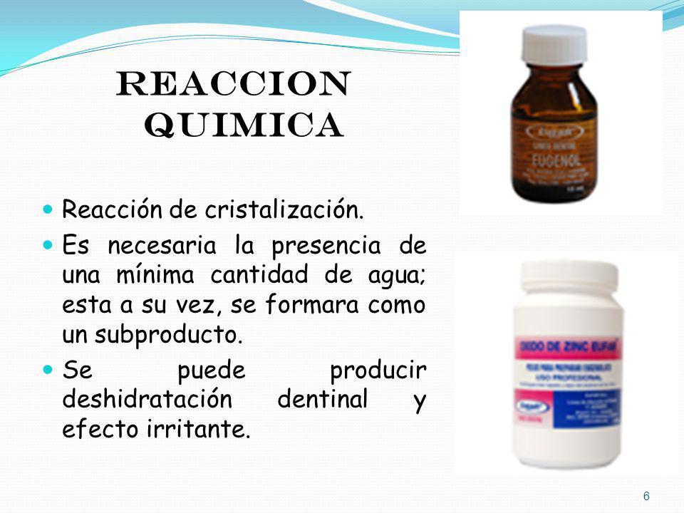 REACCION QUIMICA Reacción de cristalización. Es necesaria la presencia de una mínima cantidad de agua; esta a su vez, se formara como un subproducto.