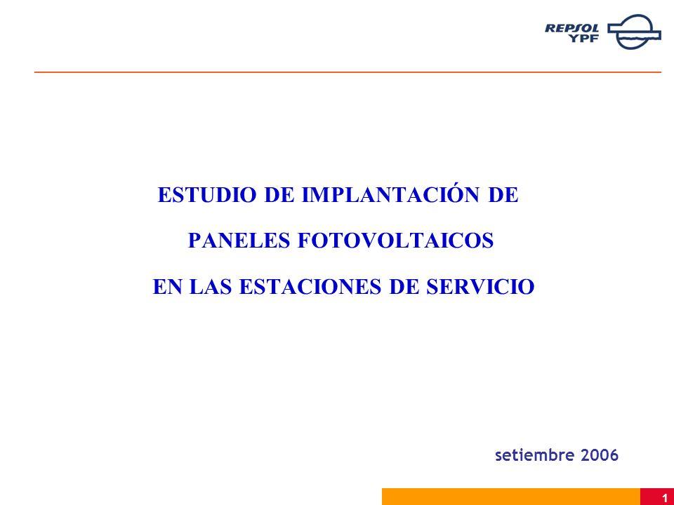 1 ESTUDIO DE IMPLANTACIÓN DE PANELES FOTOVOLTAICOS EN LAS ESTACIONES DE SERVICIO setiembre 2006
