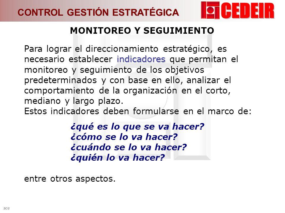 MONITOREO Y SEGUIMIENTO indicadores Para lograr el direccionamiento estratégico, es necesario establecer indicadores que permitan el monitoreo y segui