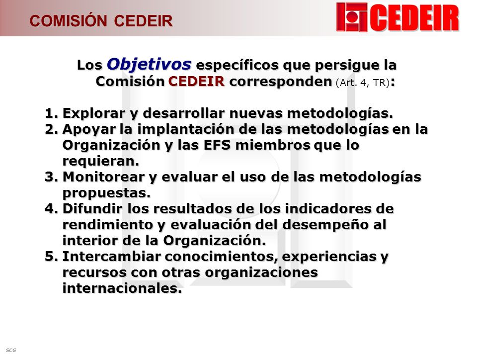 La Comisión CEDEIR se encuentra integrado por los representantes de los países de: BOLIVIABRASIL CHILE COSTA RICA COMISIÓN CEDEIR EL SALVADOR SCG