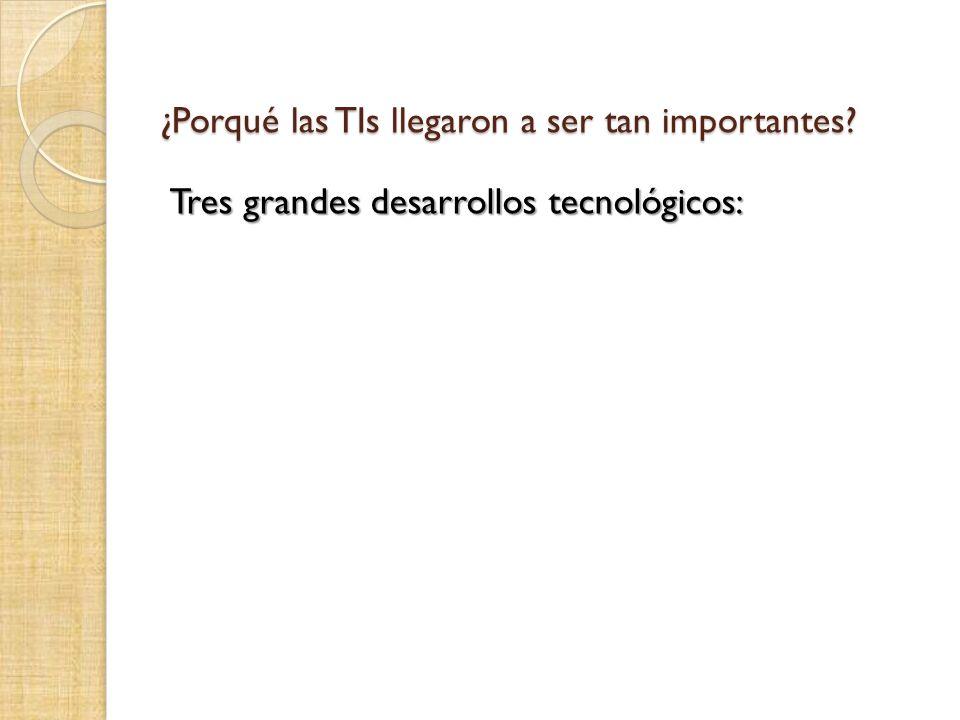 Tres grandes desarrollos tecnológicos:
