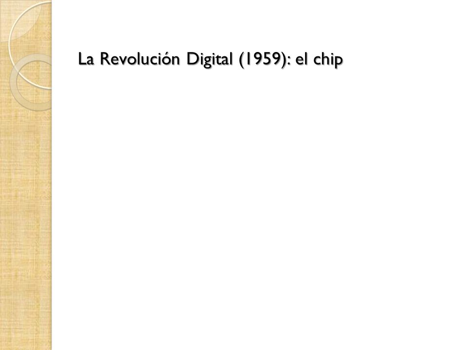 La Revolución Digital (1959): el chip