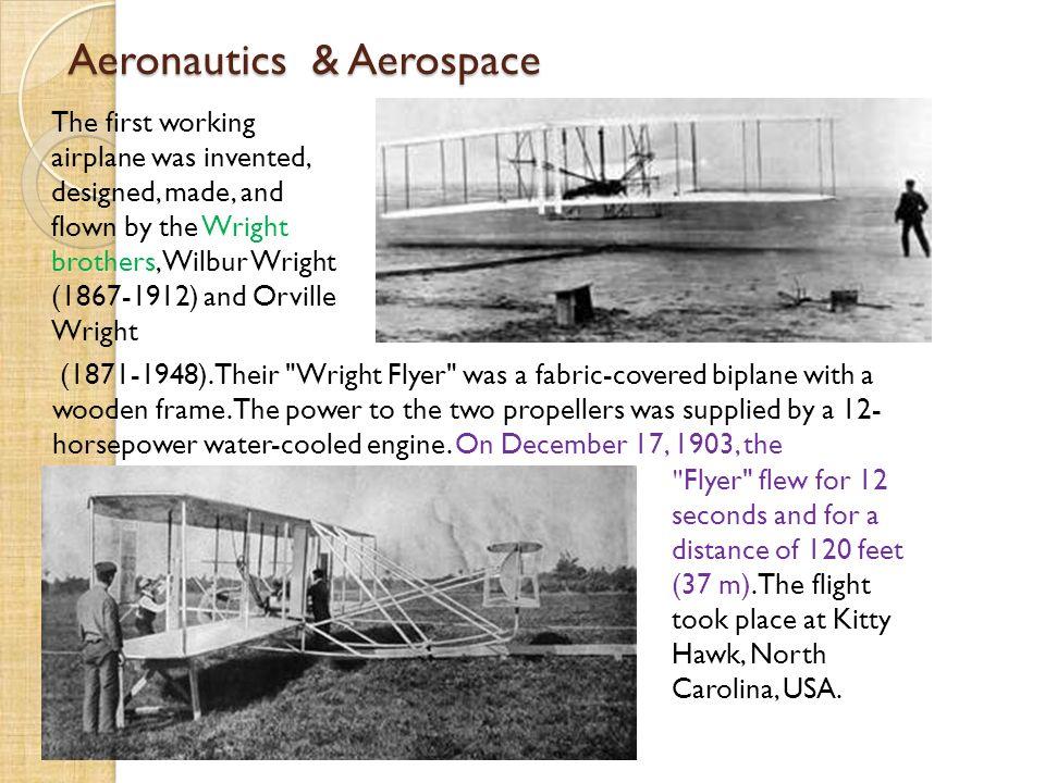 Aeronautics & Aerospace 1903 - The Wright brothers first flight.