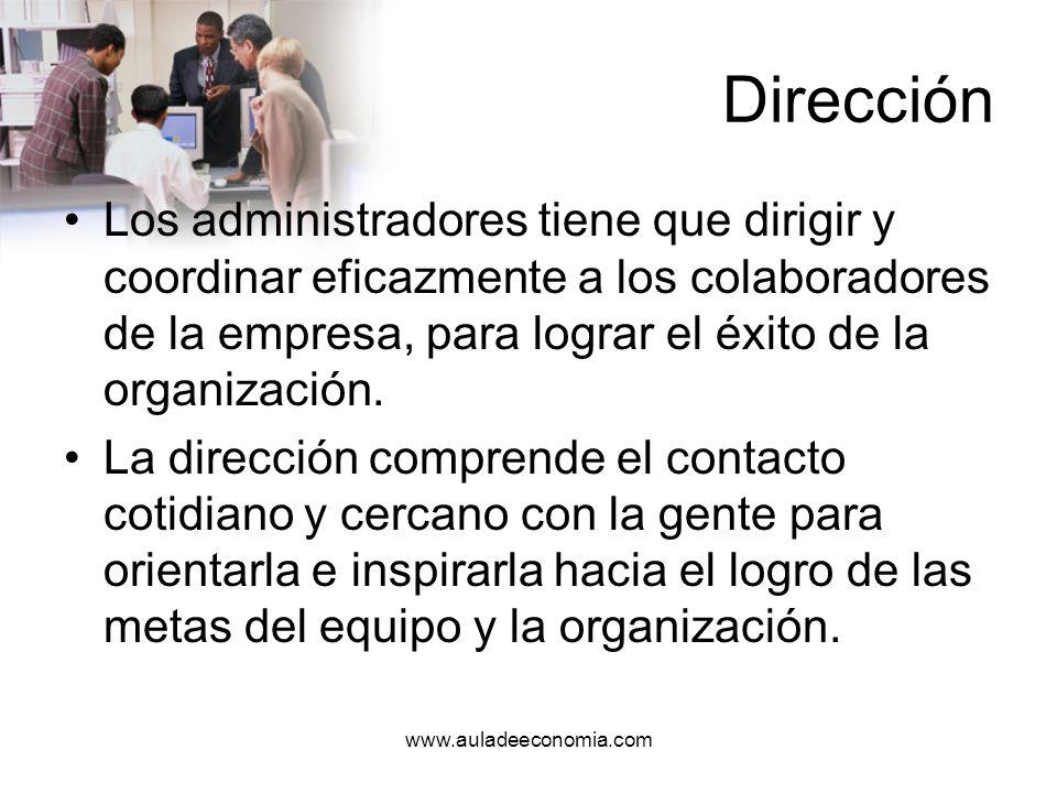www.auladeeconomia.com Control El control es el seguimiento de las actividades para asegurarse de que se están realizando de acuerdo con lo planeado y en su caso, corregir las desviaciones encontradas.